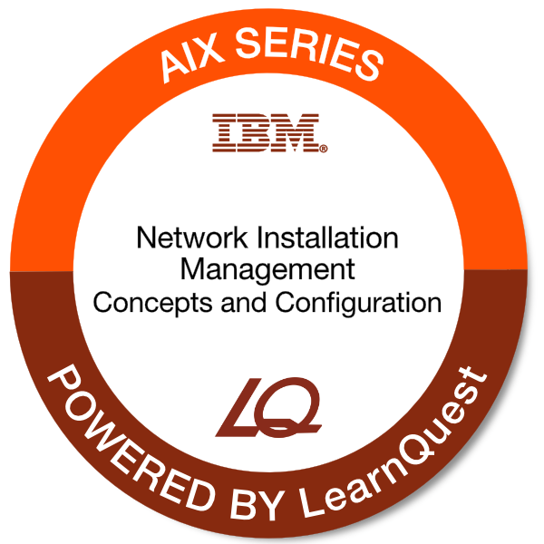 LearnQuest IBM AIX Network Installation Management Concepts and Configuration