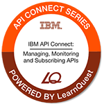 LearnQuest IBM API Connect: Managing, Monitoring, and Subscribing APIs