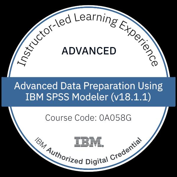 Advanced Data Preparation Using IBM SPSS Modeler (v18.1.1) - Code: 0A058G