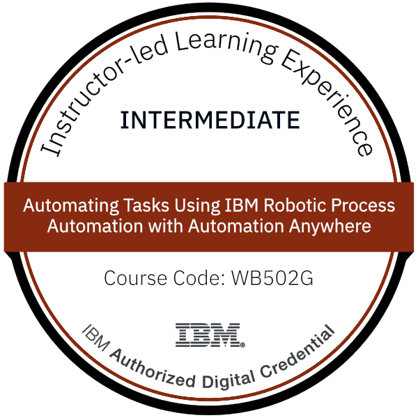 Automating Tasks Using IBM Robotic Process Automation with Automation Anywhere - Code: WB502G