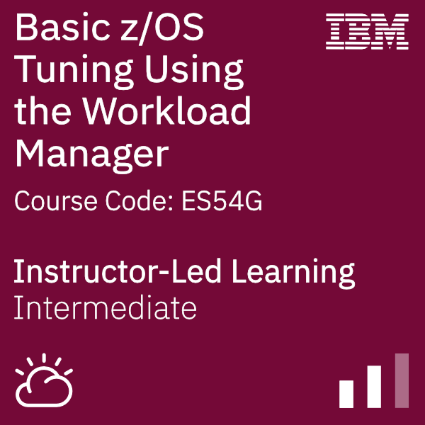 Basic z/OS Tuning Using the Workload Manager - Code: ES54G
