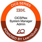 LearnQuest IBM CICS CICSPlex System Manager Administration