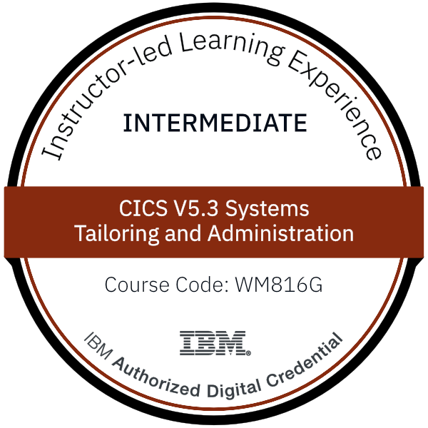 CICS V5.3 Systems Tailoring and Administration - Code: WM816G