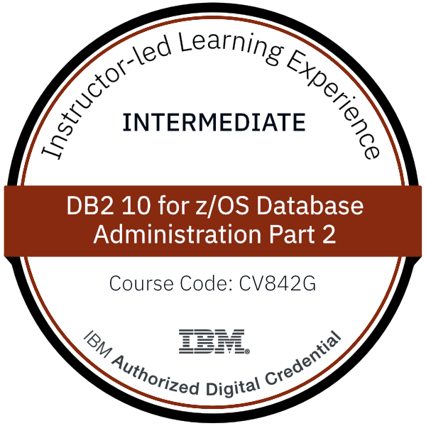 DB2 10 for z/OS Database Administration Part 2 - Code: CV842G