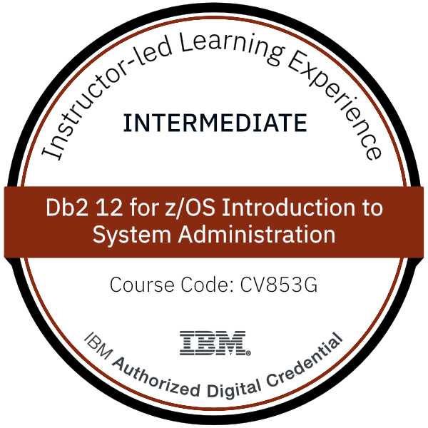 Db2 12 for z/OS Introduction to System Administration - Code: CV853G