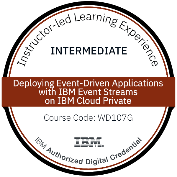 Deploying Event-Driven Applications with IBM Event Streams on IBM Cloud Private - Code: WD107G