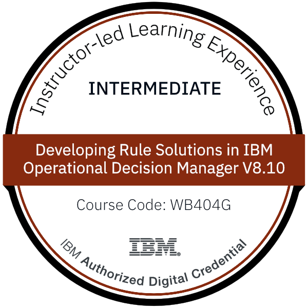 Developing Rule Solutions in IBM Operational Decision Manager V8.10 - Code: WB404G