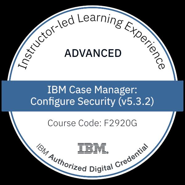 IBM Case Manager: Configure Security (v5.3.2) - Code: F2920G