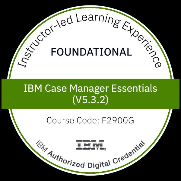 IBM Case Manager Essentials (V5.3.2) - Code: F2900G