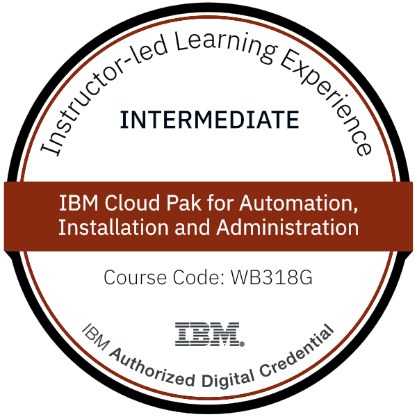 IBM Cloud Pak for Automation, Installation and Administration - Code: WB318G