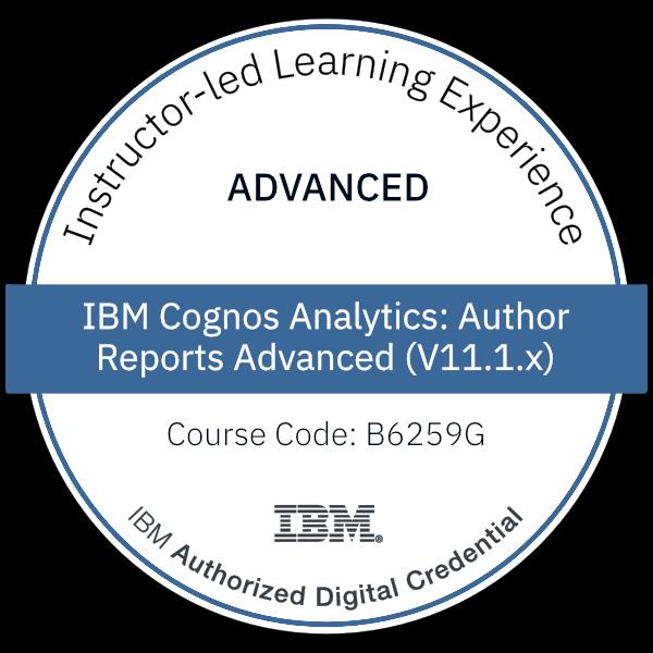 IBM Cognos Analytics: Author Reports Advanced (V11.1.x) - Code: B6259G