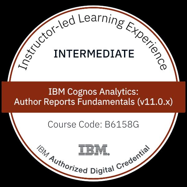 IBM Cognos Analytics: Author Reports Fundamentals (v11.0.x) - Code: B6158G