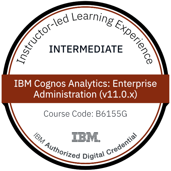 IBM Cognos Analytics: Enterprise Administration (v11.0.x) - Code: B6155G