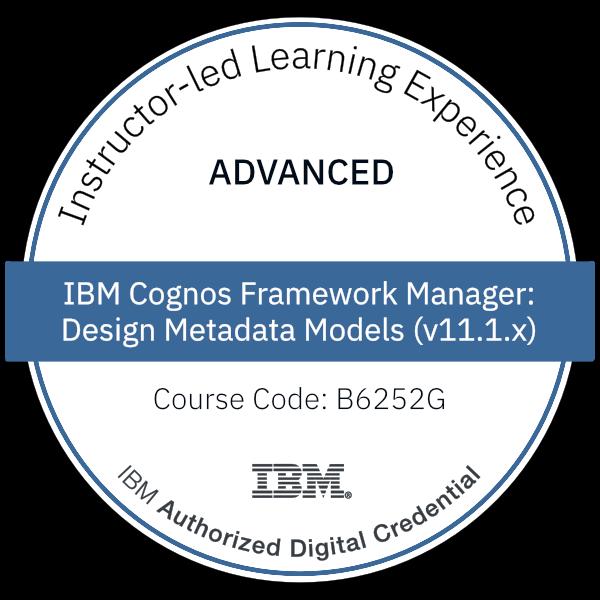 IBM Cognos Framework Manager: Design Metadata Models (v11.1.x) - Code: B6252G