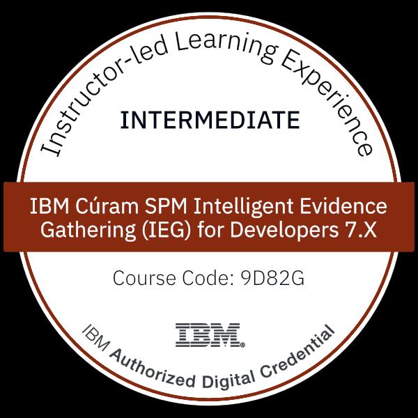 IBM Cúram SPM Intelligent Evidence Gathering (IEG) for Developers 7.X - Code: 9D82G