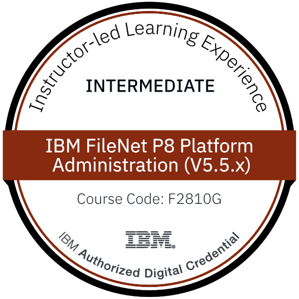 IBM FileNet P8 Platform Administration (V5.5.x) - Code: F2810G