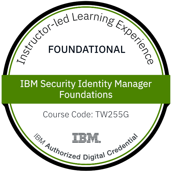 IBM Security Identity Manager Foundations - Code: TW255G