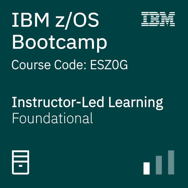 IBM z/OS Bootcamp - Code: ESZ0G