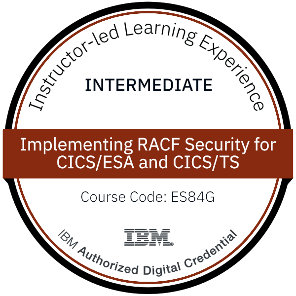 Implementing RACF Security for CICS/ESA and CICS/TS - Code: ES84G