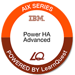 LearnQuest IBM PowerHA SystemMirror Advanced Configuration