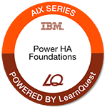 LearnQuest IBM PowerHA SystemMirror Planning, Implementation, Customization and Admin Foundations