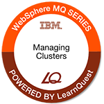 LearnQuest IBM MQ: Designing, Implementing, and Managing Clusters