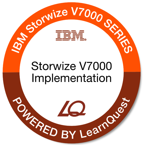 LearnQuest IBM Storwize V7000 Implementation Workshop