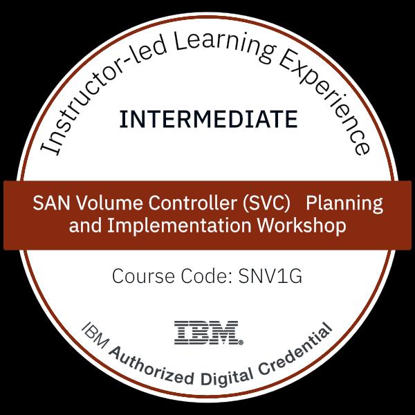 SAN Volume Controller (SVC) Planning and Implementation Workshop - Code: SNV1G
