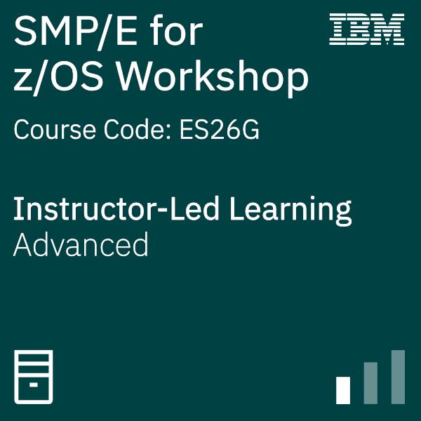 SMP/E for z/OS Workshop - Code: ES26G