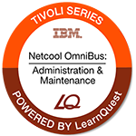 LearnQuest IBM Netcool OMNIbus Administration and Maintenance