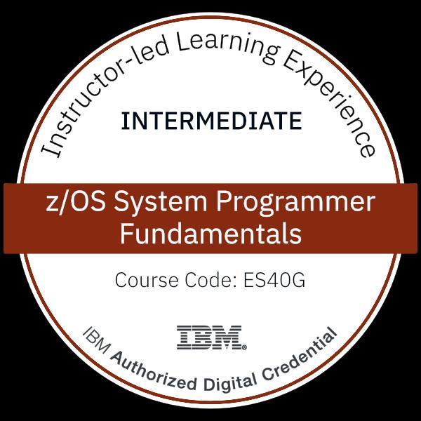 z/OS System Programmer Fundamentals - Code: ES40G