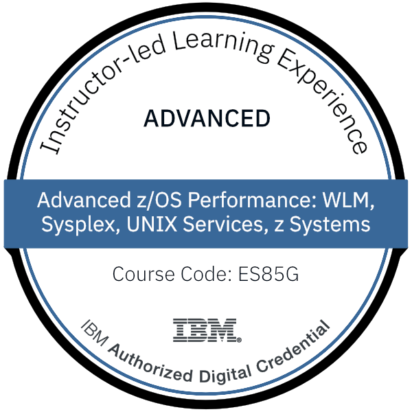 Advanced z/OS Performance: WLM, Sysplex, UNIX Services, z Systems - Code: ES85G