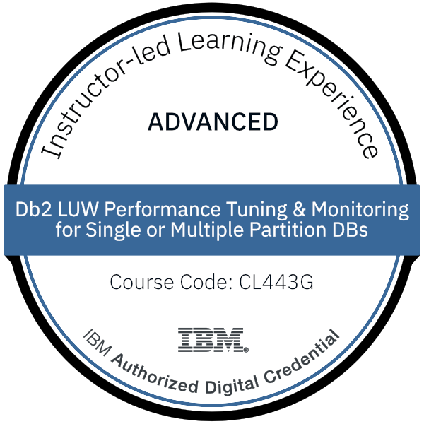 Db2 LUW Performance Tuning & Monitoring for Single or Multiple Partition DBs - Code: CL443G