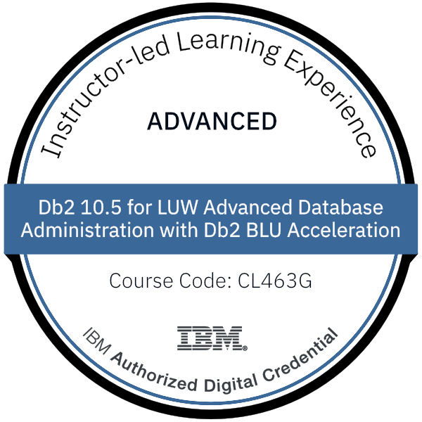 Db2 10.5 for LUW Advanced Database Administration with Db2 BLU Acceleration - Code: CL463G