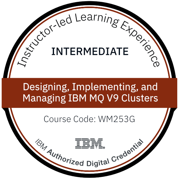 Designing, Implementing, and Managing IBM MQ V9 Clusters - Code: WM253G