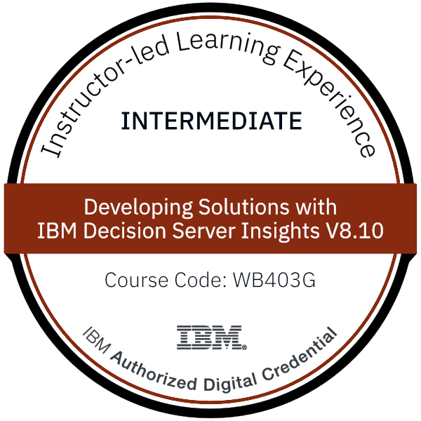 Developing Solutions with IBM Decision Server Insights V8.10 - Code: WB403G