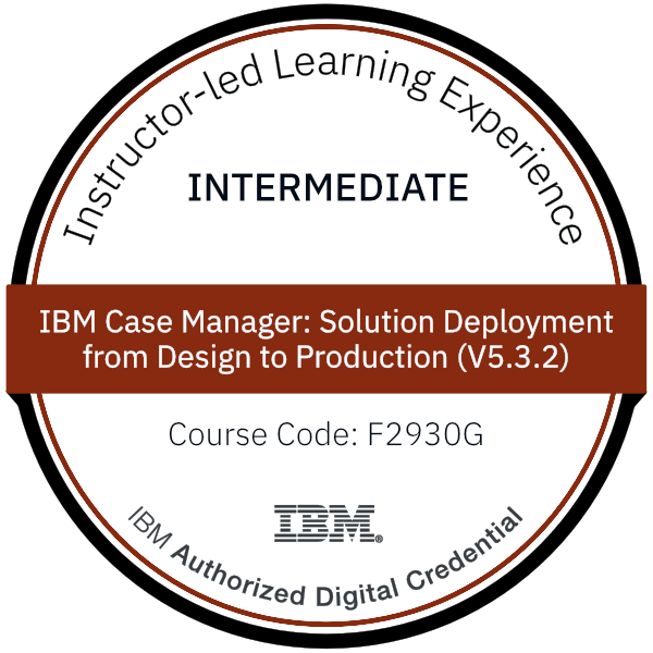 IBM Case Manager: Solution Deployment from Design to Production (V5.3.2) - Code: F2930G