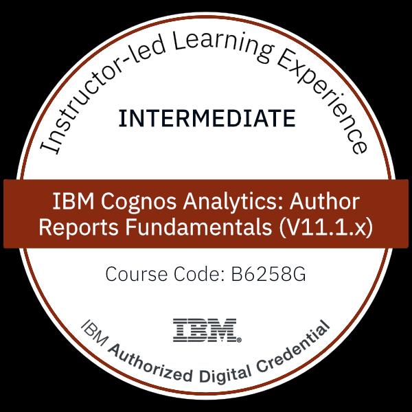 IBM Cognos Analytics: Author Reports Fundamentals (V11.1.x) - Code: B6258G