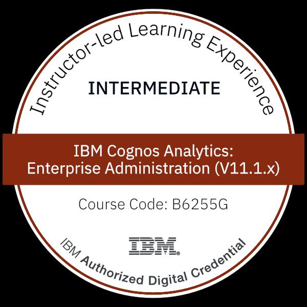 IBM Cognos Analytics: Enterprise Administration (V11.1.x) - Code: B6255G