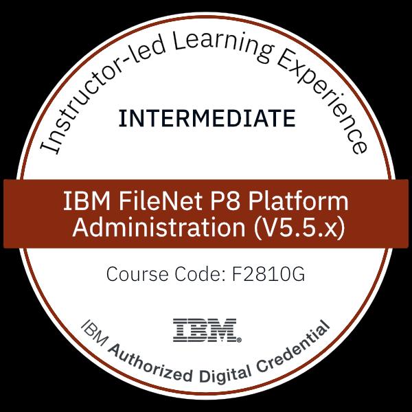 IBM FileNet P8 Platform Administration (V5.5.x) - Code: F2810G