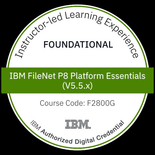 IBM FileNet P8 Platform Essentials (V5.5.x) - Code: F2800G