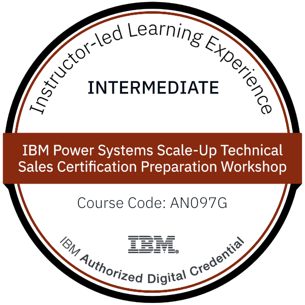 IBM Power Systems Scale-Up Technical Sales Certification Preparation Workshop - Code: AN097G