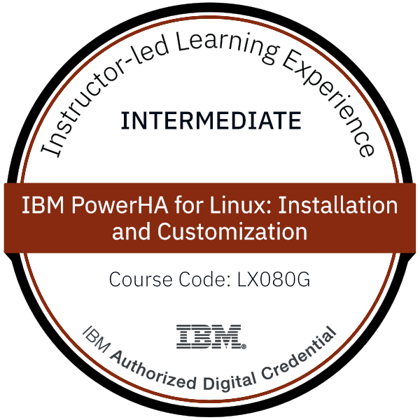 IBM PowerHA for Linux: Installation and Customization - Code: LX080G
