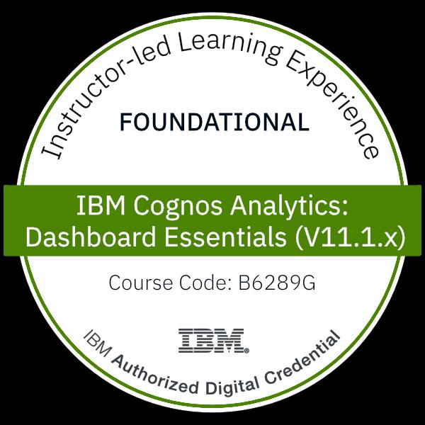 IBM Cognos Analytics: Dashboard Essentials (V11.1.x) - Code: B6289G