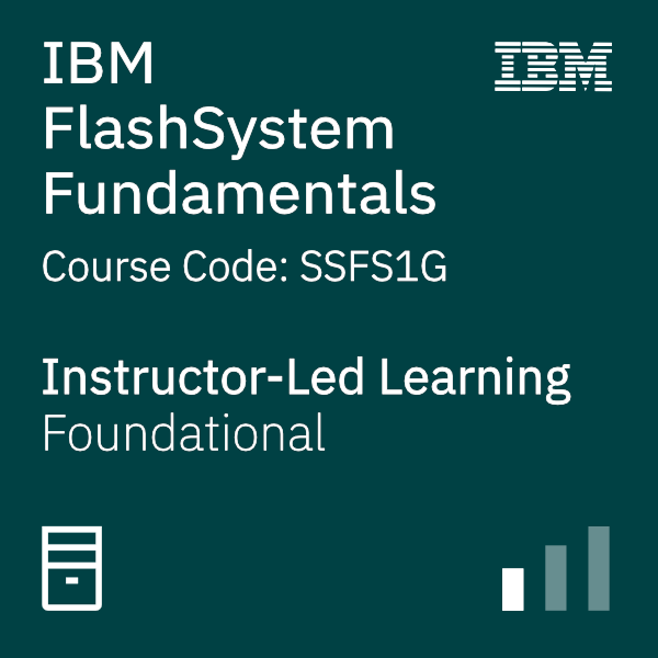 IBM FlashSystem Fundamentals - Code: SSFS1G