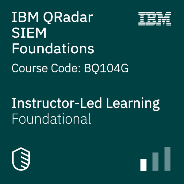 IBM QRadar SIEM Foundations - Code: BQ104G