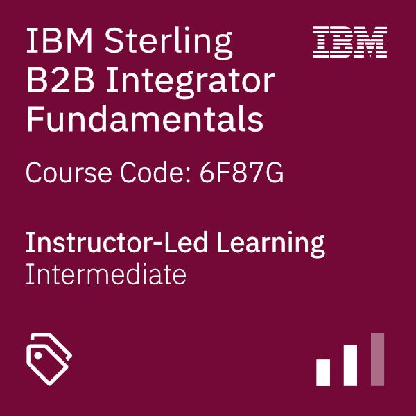 IBM Sterling B2B Integrator Fundamentals - Code: 6F87G