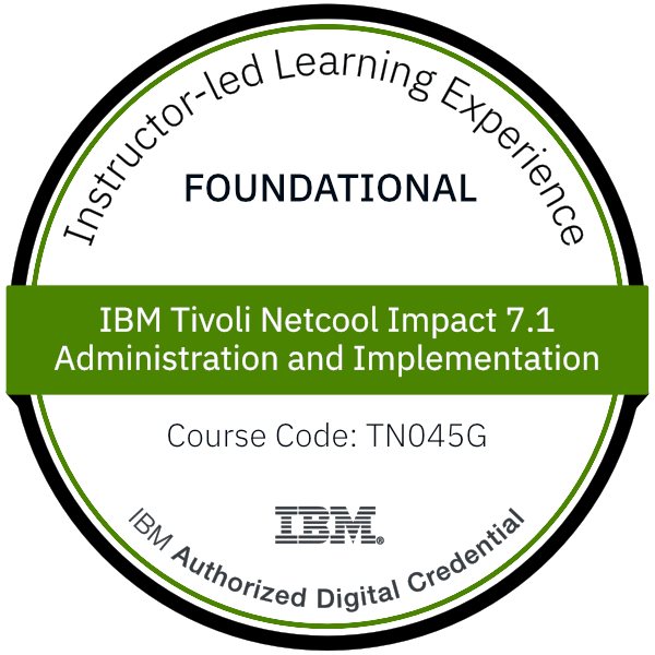 IBM Tivoli Netcool Impact 7.1 Administration and Implementation - Code: TN045G