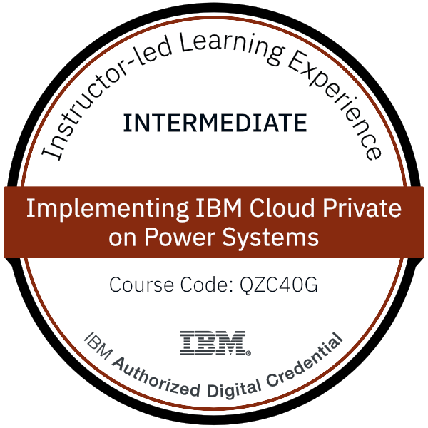 Implementing IBM Cloud Private on Power Systems - Code: QZC40G