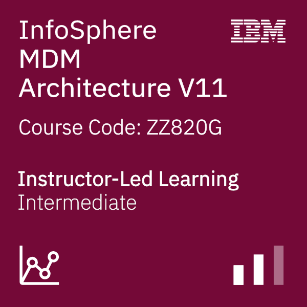 InfoSphere MDM Architecture V11 - Code: ZZ820G